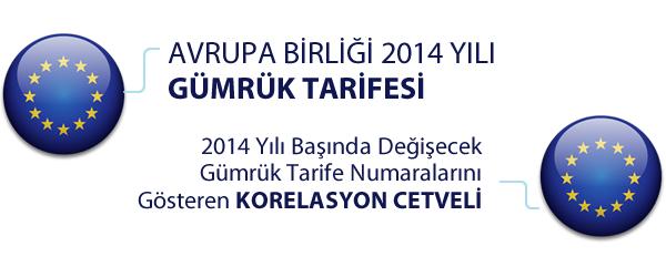Avrupa Birli�i 2014 Y�l� G�mr�k Tarifesi ve KORELASYON CETVEL�